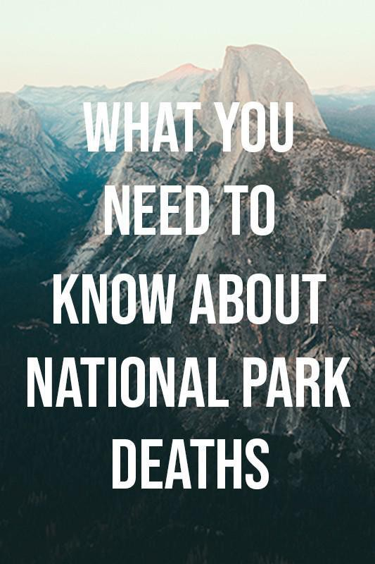 What You Need to Know About National Park Deaths | Far & Wide